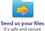 Send us your files, It's safe and secure